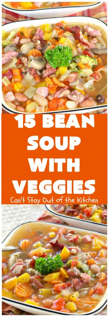 15 Bean Soup with Veggies | Can't Stay Out of the Kitchen