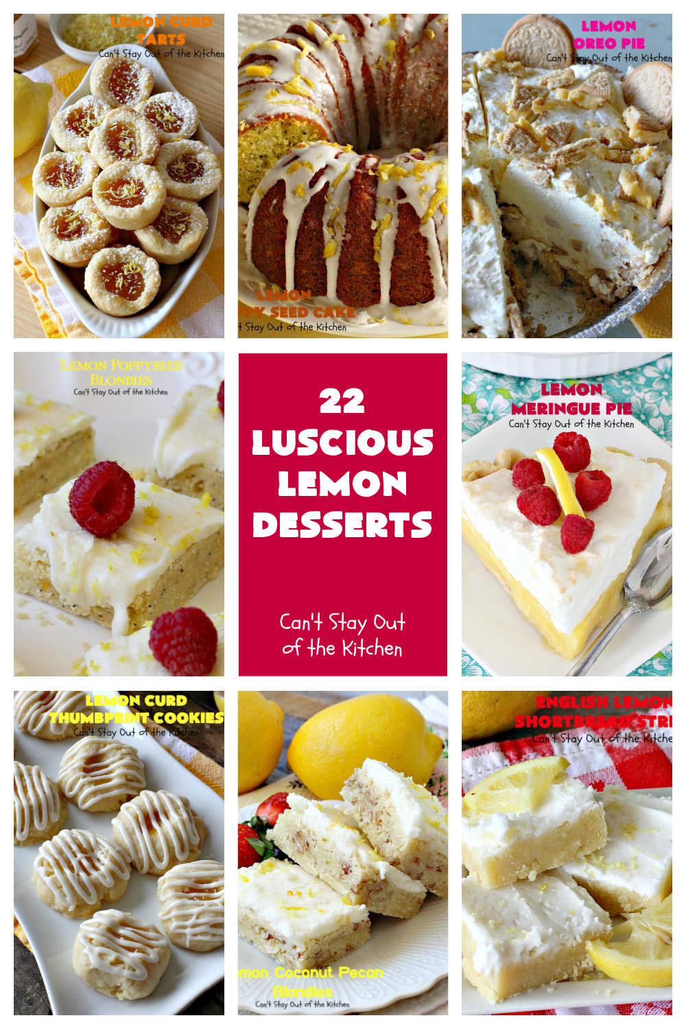 22 Luscious Lemon Desserts | Can't Stay Out of the Kitchen | 22 fabulous #lemon flavored #desserts & #muffin #recipes. Includes #pies, #cakes, #cookies & #blondies. If you have a lemon sweet tooth, these terrific desserts are for you!