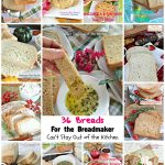 36 Breads For the Breadmaker   Can't Stay Out of the Kitchen