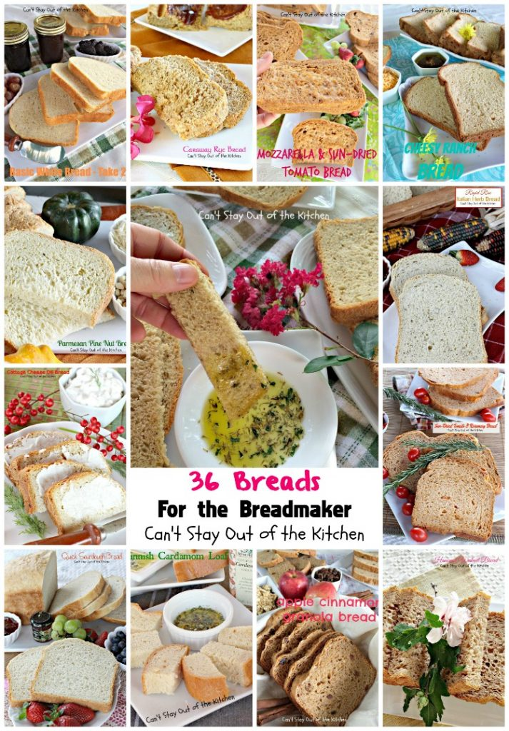 36 Breads For the Breadmaker | Can't Stay Out of the Kitchen