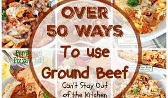 50 Ways To Use Ground Beef