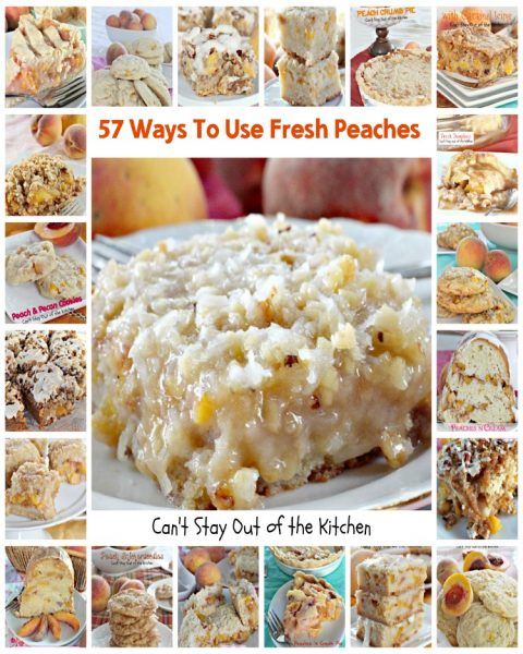 57 Ways To Use Fresh Peaches | Can't Stay Out of the Kitchen