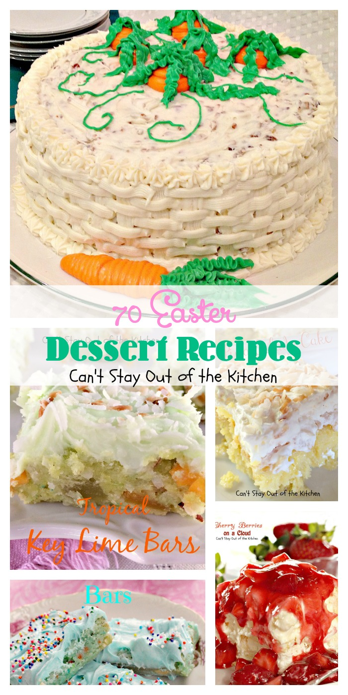 70 Easter Dessert Recipes | Can't Stay Out of the Kitchen | 70 scrumptious options for #Easter #desserts.