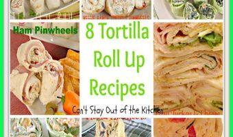8 Tortilla Roll Up Recipes