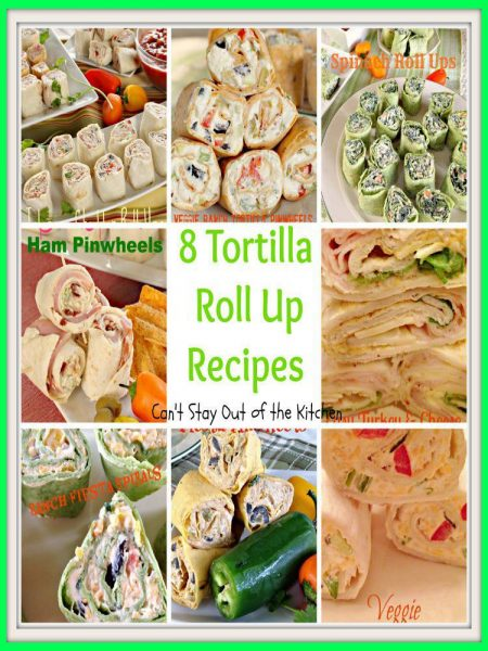 8 Tortilla Pinwheel Roll Up Recipes.jpg.jpg