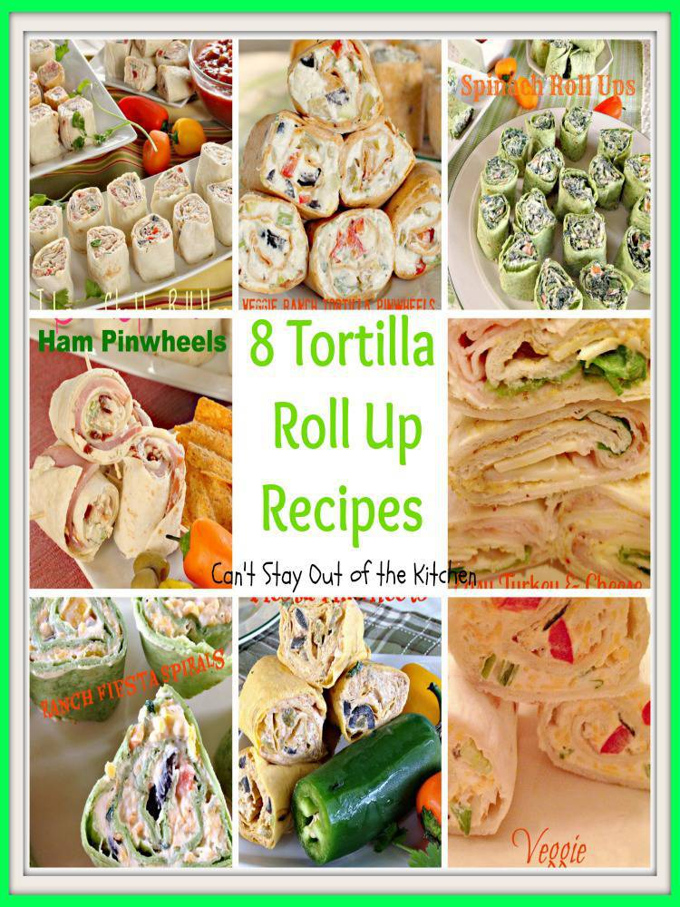 8 Tortilla Roll Up Recipes