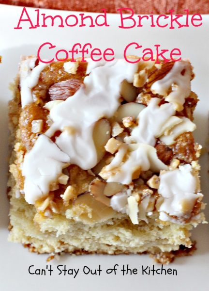 Almond Brickle Coffee Cake | Can't Stay Out of the Kitchen
