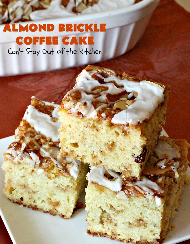 Almond Brickle Coffee Cake | Can't Stay Out of the Kitchen | this spectacular #CoffeeCake absolutely rocks! It's made with #almonds & #HeathEnglishToffeeBits. Every bite will have you drooling. Terrific for a #Holiday or company #Breakfast or for #Dessert. #Easter #cake #HolidayDessert #EasterDessert #MothersDayDessert #AlmondDessert #ToffeeDessert #AlmondBrickleCoffeeCake #LandOLakes