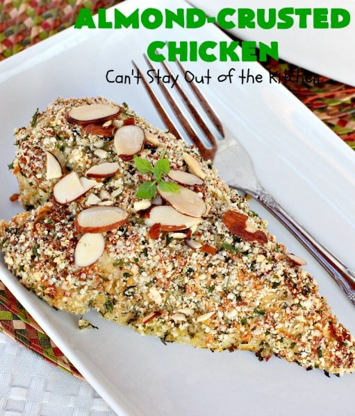 Almond-Crusted Chicken | Can't Stay Out of the Kitchen | this quick & easy #chicken #recipe is made with #AlmondMeal instead of flour. It's #healthy, #LowCalorie & #GlutenFree. Terrific entree for #FathersDay. #cheese #almonds #Parmesan #AlmondCrustedChicken