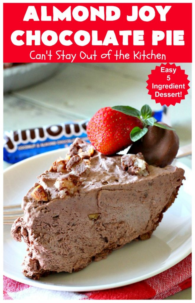 Almond Joy Chocolate Pie | Can't Stay Out of the Kitchen | this fantastic #Chocolate #Pie uses only 5 ingredients & is made with #AlmondJoyBars so it's filled with #coconut & #almonds. Terrific for a company or #holiday #dessert. #ChocolateDessert #AlmondJoyDessert #AlmondJoyChocolatePie