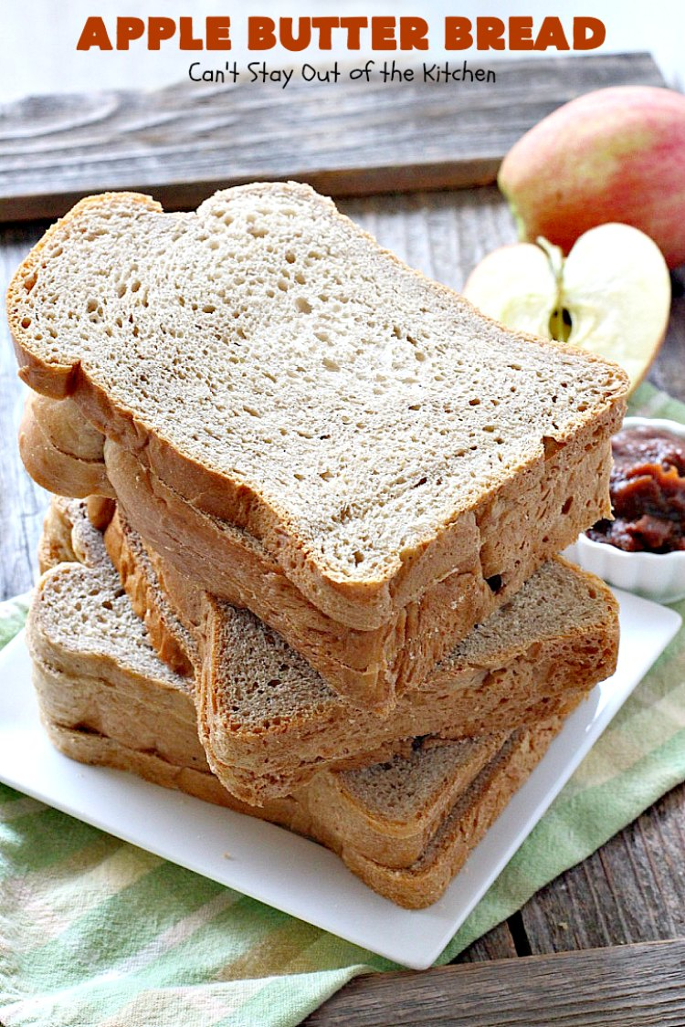 Apple Butter Bread | Can't Stay Out of the Kitchen | one of our favorite #breadmaker recipes for homemade #bread. Quick, easy & delicious. Great with homemade #applebutter too. #apple