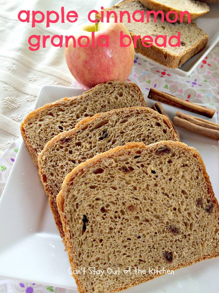 Apple Cinnamon Granola Bread - Can't Stay Out of the Kitchen
