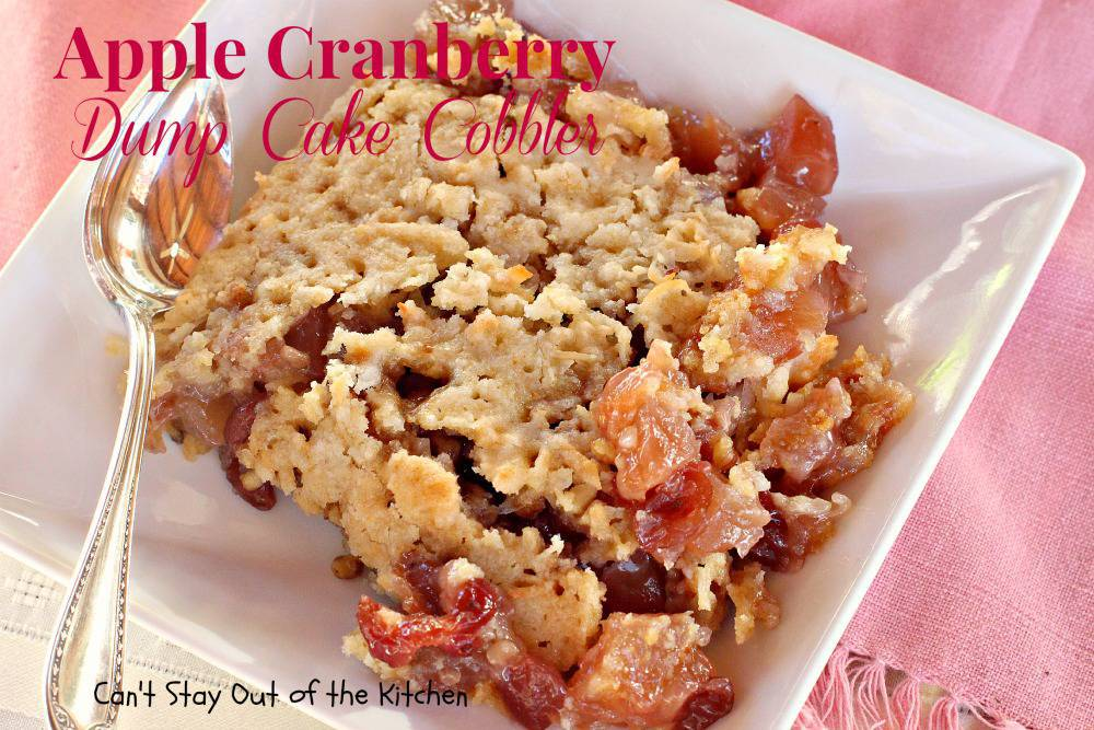Apple Cranberry Dump Cake Cobbler - Can't Stay Out of the Kitchen