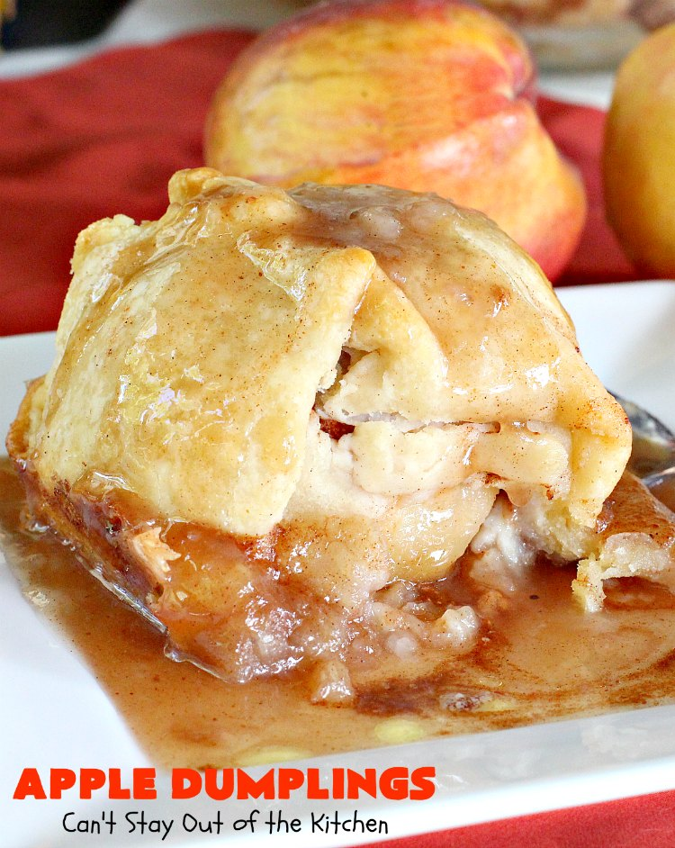 Apple Dumplings | Can't Stay Out of the Kitchen | this is my favorite #dessert. It's absolutely melt-in-your-mouth delicious. #apples are filled with #cinnamon-sugar, rolled in pie crust & glazed with a cinnamon-sugar syrup. Terrific dessert for company or #holidays.