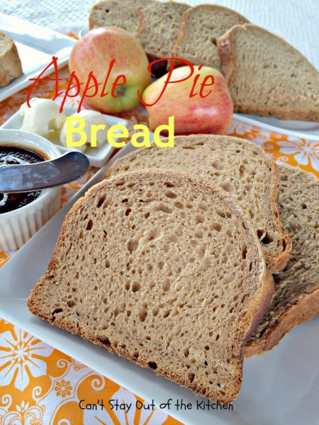 Apple Pie Bread | Can't Stay Out of the Kitchen