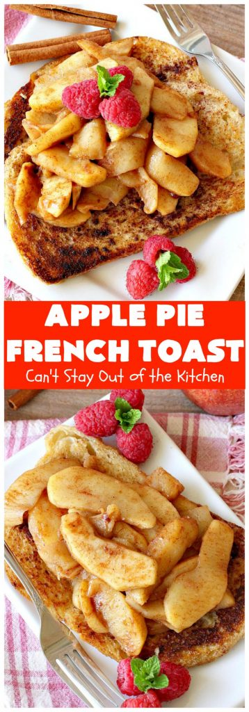 Apple Pie French Toast | Can't Stay Out of the Kitchen | Can't Stay Out of the Kitchen | this spectacular #FrenchToast #recipe tastes like eating #ApplePie with French Toast. It's just awesome. Our guests raved over it. Perfect for company or #holidays like #MothersDay or #FathersDay, too. #ApplePieFrenchToast #Holiday #Breakfast #HolidayBreakfast #MothersDayBreakfast #FathersDayBreakfast #apples #cinnamon