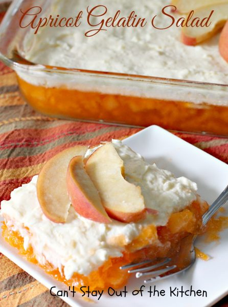 Apricot Gelatin Salad | Can't Stay Out of the Kitchen