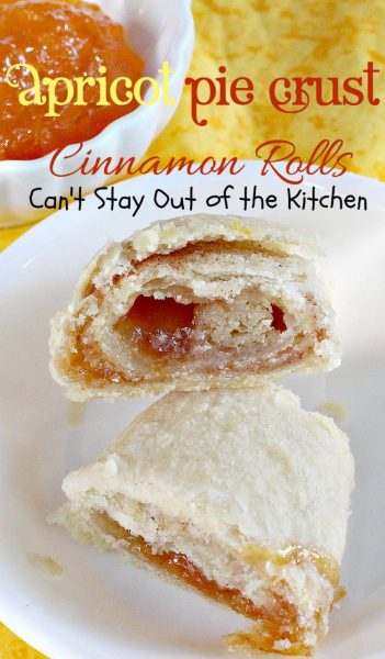 Apricot Pie Crust Cinnamon Rolls | Can't Stay Out of the Kitchen | Wonderful #piecrust #cinnamonrolls that are great for #breakfast or #dessert. #apricotjam