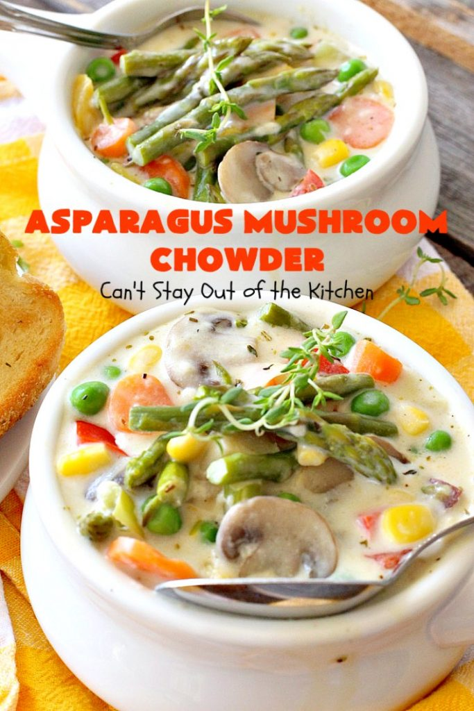 Asparagus Mushroom Chowder | Can't Stay Out of the Kitchen | this easy & delicious 30-minute #soup recipe is fantastic. It's perfect for weeknight dinners when you're short on time. Plus, it's heavenly comfort food on cold winter days. #asparagus #corn #glutenfree #peas #mushrooms