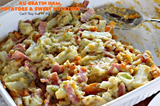 Au Gratin Ham, Potatoes and Sweet Potatoes | Can't Stay Out of the Kitchen | we love this wonderful comfort food #casserole made with #ham, #potatoes & #sweetpotatoes. It has a delicious creamy, #cheese sauce. It's also wonderful for company or family dinners.