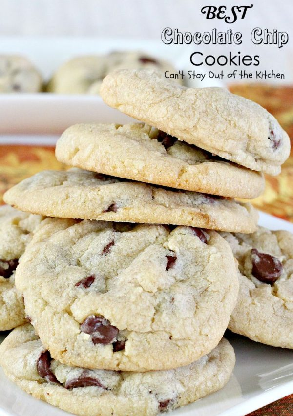 BEST Chocolate Chip Cookies | Can't Stay Out of the Kitchen