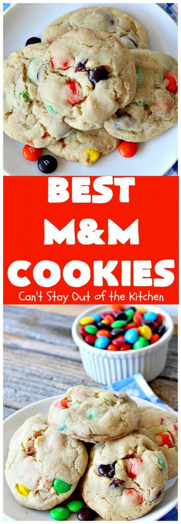 BEST M&M Cookies | Can't Stay Out of the Kitchen