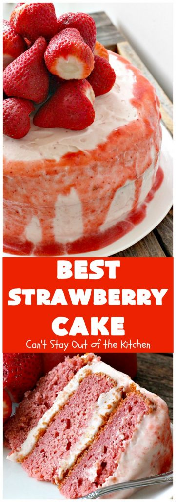 Best Strawberry Cake | Can't Stay Out of the Kitchen