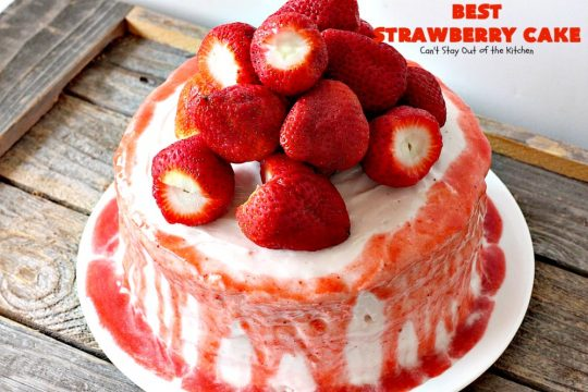 BEST Strawberry Cake | Can't Stay Out of the Kitchen | this is the best, richest, most decadent #strawberry #cake ever! Perfect for #holidays & special occasions like #MothersDay, #FathersDay or #ValentinesDay. #dessert