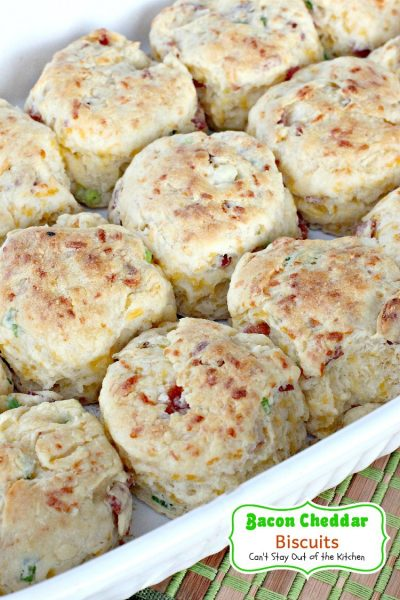 Bacon Cheddar Biscuits | Can't Stay Out of the Kitchen