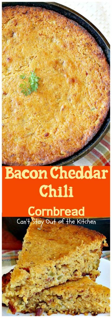 Bacon Cheddar Chili Cornbread | Can't Stay Out of the Kitchen