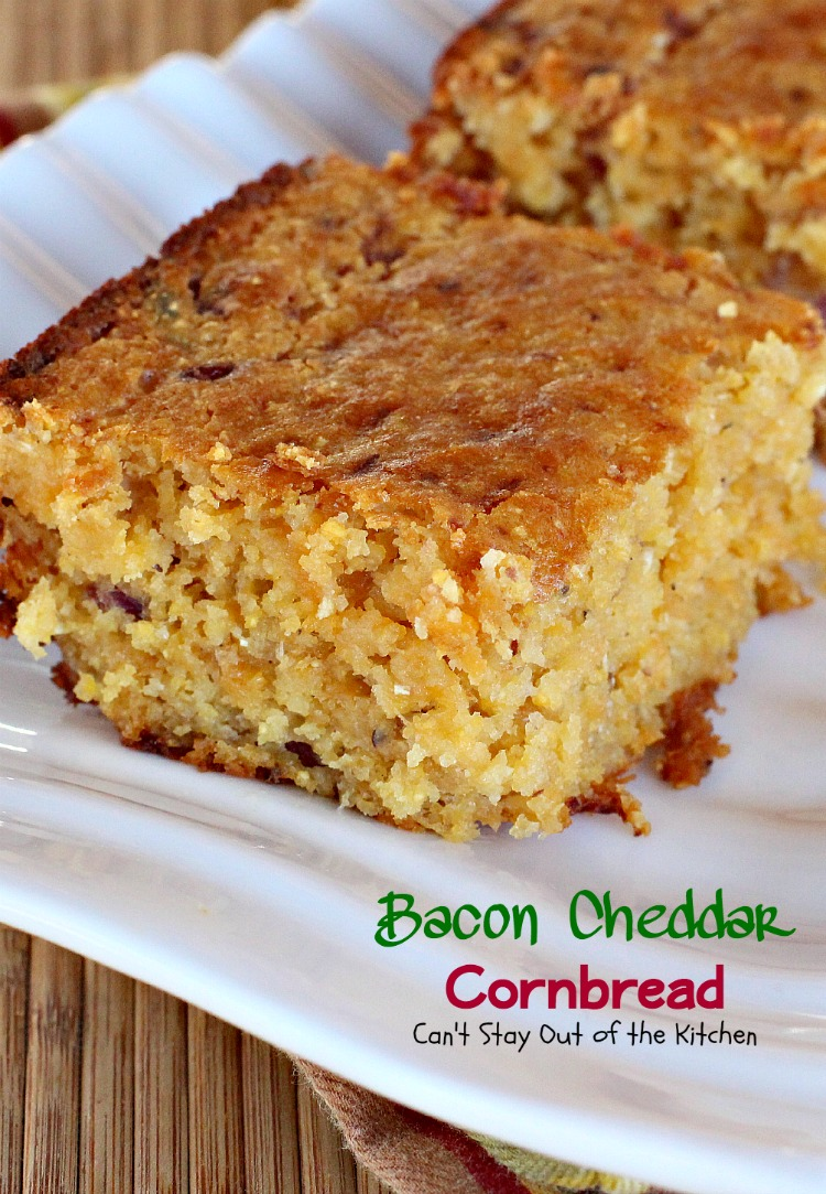 Bacon Cheddar Cornbread | Can't Stay Out of the Kitchen | BEST # ...