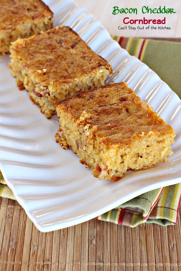 Bacon Cheddar Cornbread   Can't Stay Out of the Kitchen   BEST # ...