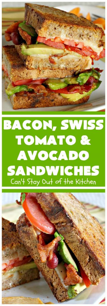Bacon, Swiss, Tomato and Avocado Sandwiches | Can't Stay Out of the Kitchen