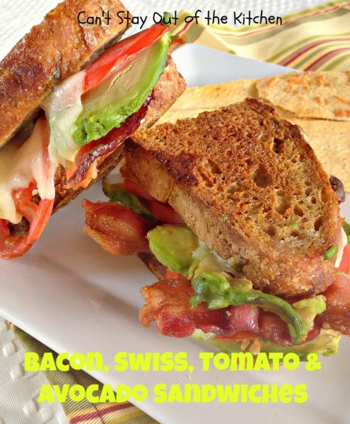 Bacon, Swiss, Tomato & Avocado Sandwiches | Can't Stay Out of the Kitchen