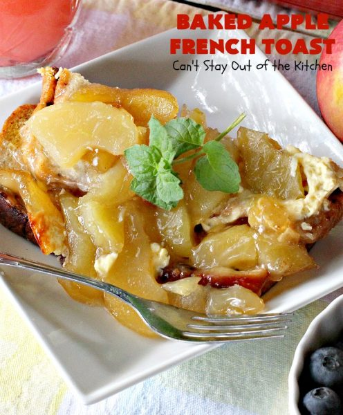Baked Apple French Toast | Can't Stay Out of the Kitchen | this quick & easy #recipe takes 10 minutes to make & 30 minutes to bake. It's terrific for a #holiday #breakfast or #brunch. #FrenchToast #AppleFrenchToast #ApplePieFilling #HolidayBreakfast #ChristmasBreakfast #ThanksgivingBreakfast #NewYearsDayBreakfast #bread #EasyHolidayBreakfast #QuickHolidayBreakfast