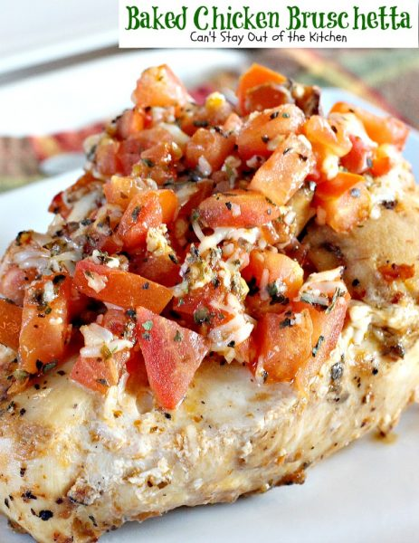 Baked Chicken Bruschetta | Can't Stay Out of the Kitchen