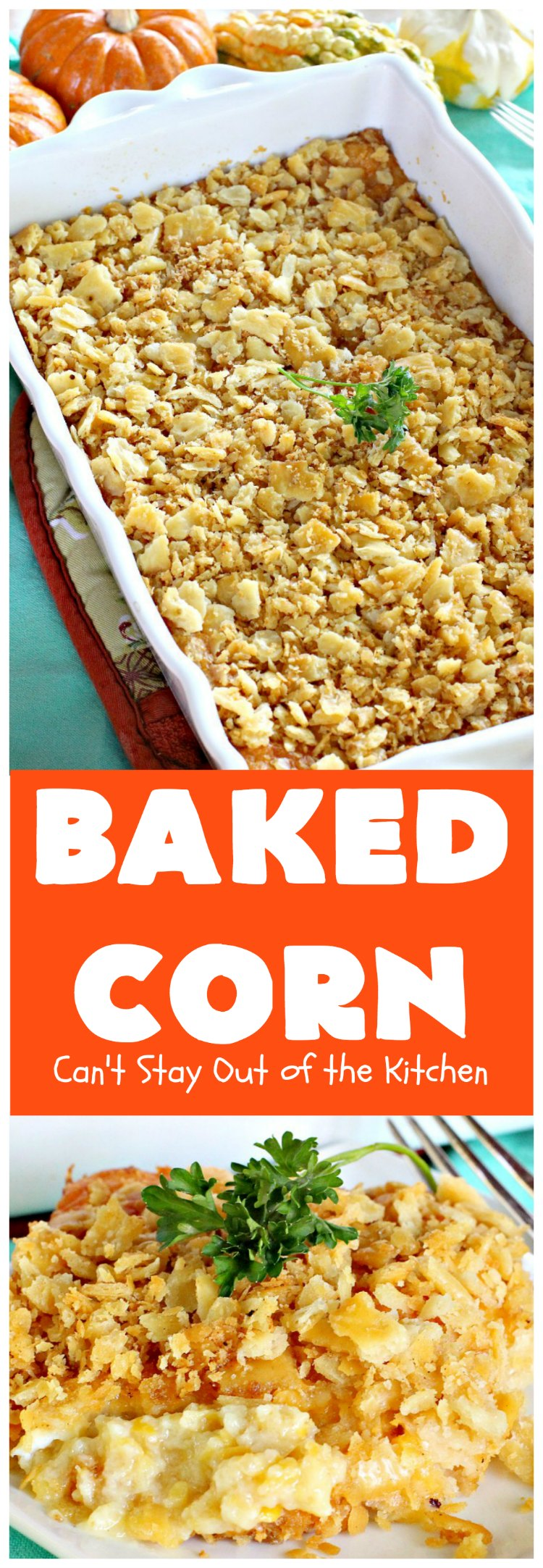 Baked Corn | Can't Stay Out of the Kitchen