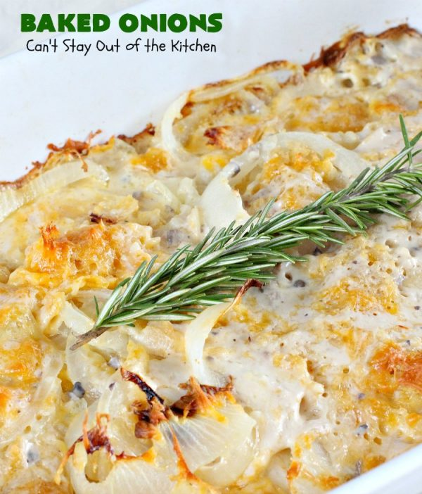 Baked Onions | Can't Stay Out of the Kitchen | this outrageous #SideDish is absolutely mouthwatering. It's terrific for #holidays like #Thanksgiving, #Christmas or #Easter when you're having a houseful of company. #Onions are smothered in #CheddarCheese, #PotatoChips & #CreamOfMushroomSoup. Best comfort food ever! #BakedOnions #vegetable #HolidaySideDish #HolidayCasserole #VidaliaOnions