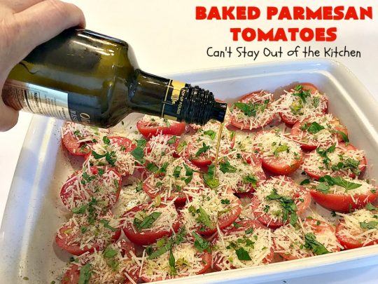 Baked Parmesan Tomatoes | Can't Stay Out of the Kitchen | this quick & easy #sidedish is so mouthwatering. #Tomatoes are layered with fresh #basil & #oregano, #parmesancheese & drizzled with olive oil. This is a terrific #vegetable for company or #holiday dinners. Our company raved over it. #veggie #glutenfree #casserole