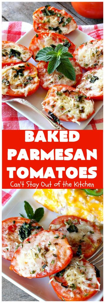 Baked Parmesan Tomatoes | Can't Stay Out of the Kitchen