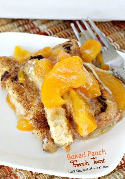 Baked Peach French Toast | Can't Stay Out of the Kitchen