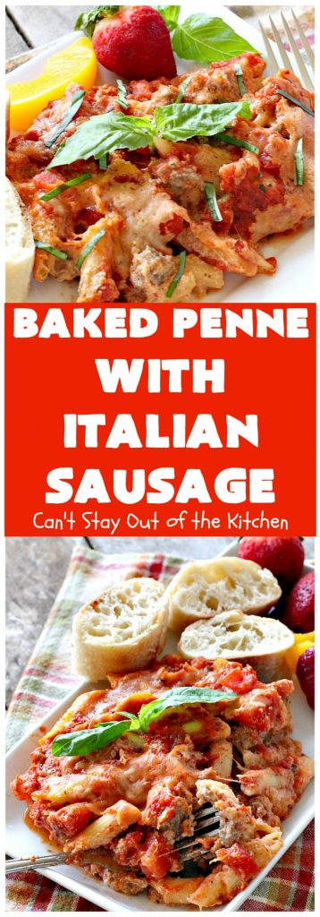 Baked Penne with Italian Sausage | Can't Stay Out of the Kitchen
