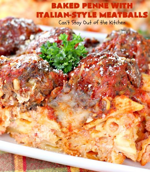 Baked Penne with Italian-Style Meatballs | Can't Stay Out of the Kitchen | this fabulous #pasta is loaded with several kinds of #cheese & the most delicious #meatballs ever! #beef