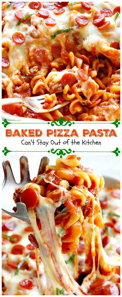 Baked Pizza Pasta | Can't Stay Out of the Kitchen