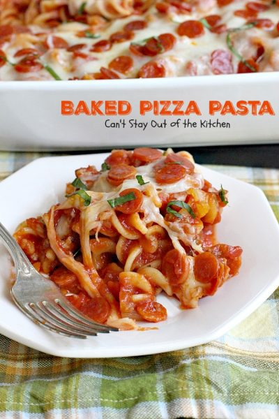 Baked Pizza Pasta | Can't Stay Out of the Kitchen | fabulous #pasta dish that's like eating #pizza in casserole form. #cheese #ItalianSausage #pepperoni