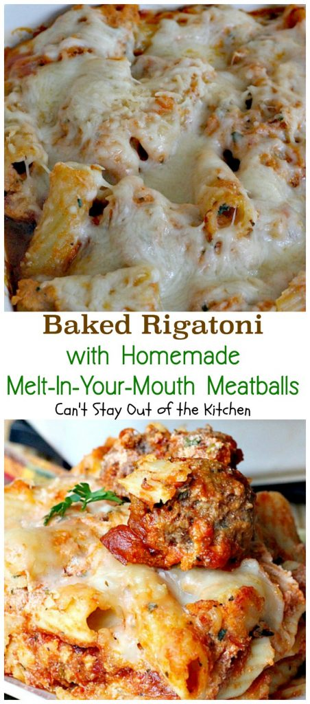 Baked Rigatoni with Homemade Melt-In-Your-Mouth Meatballs | Can't Stay Out of the Kitchen