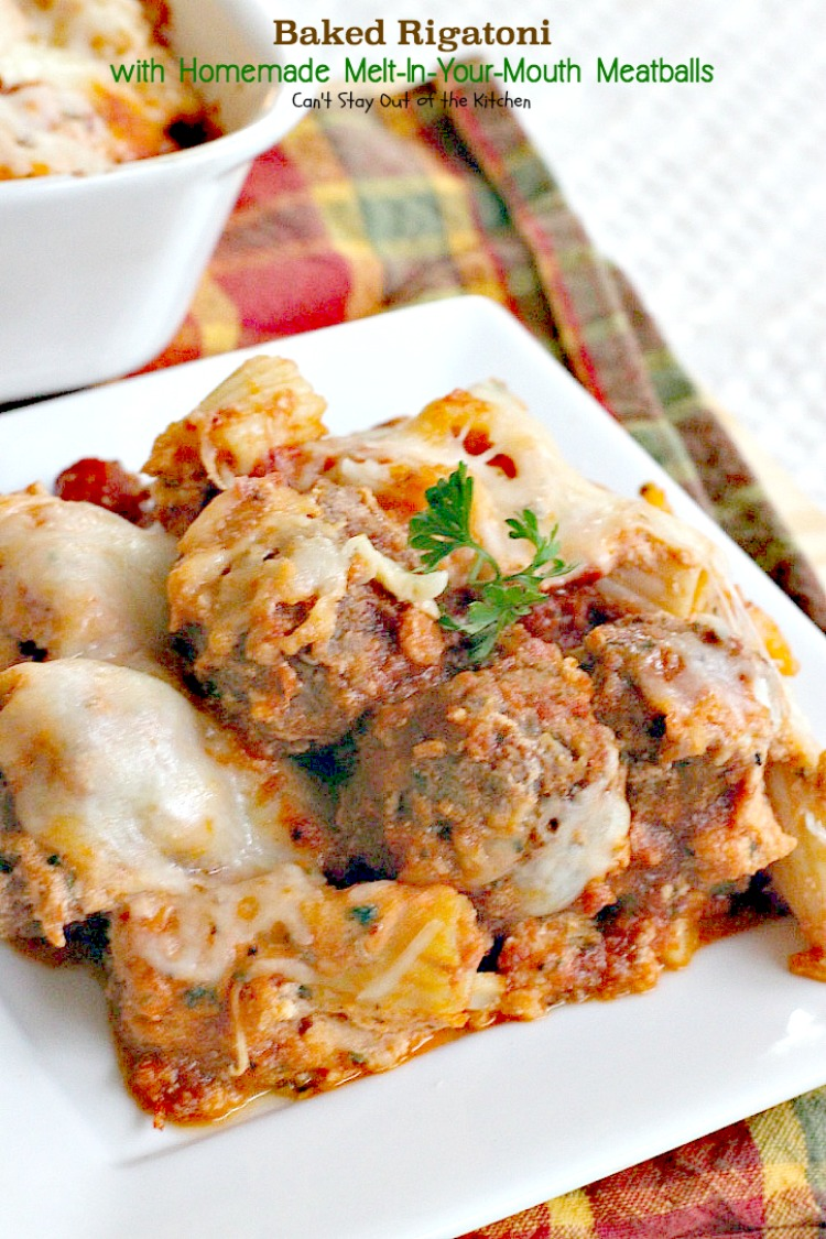 Baked Rigatoni with Homemade Melt-In-Your-Mouth Meatballs | Can't Stay ...
