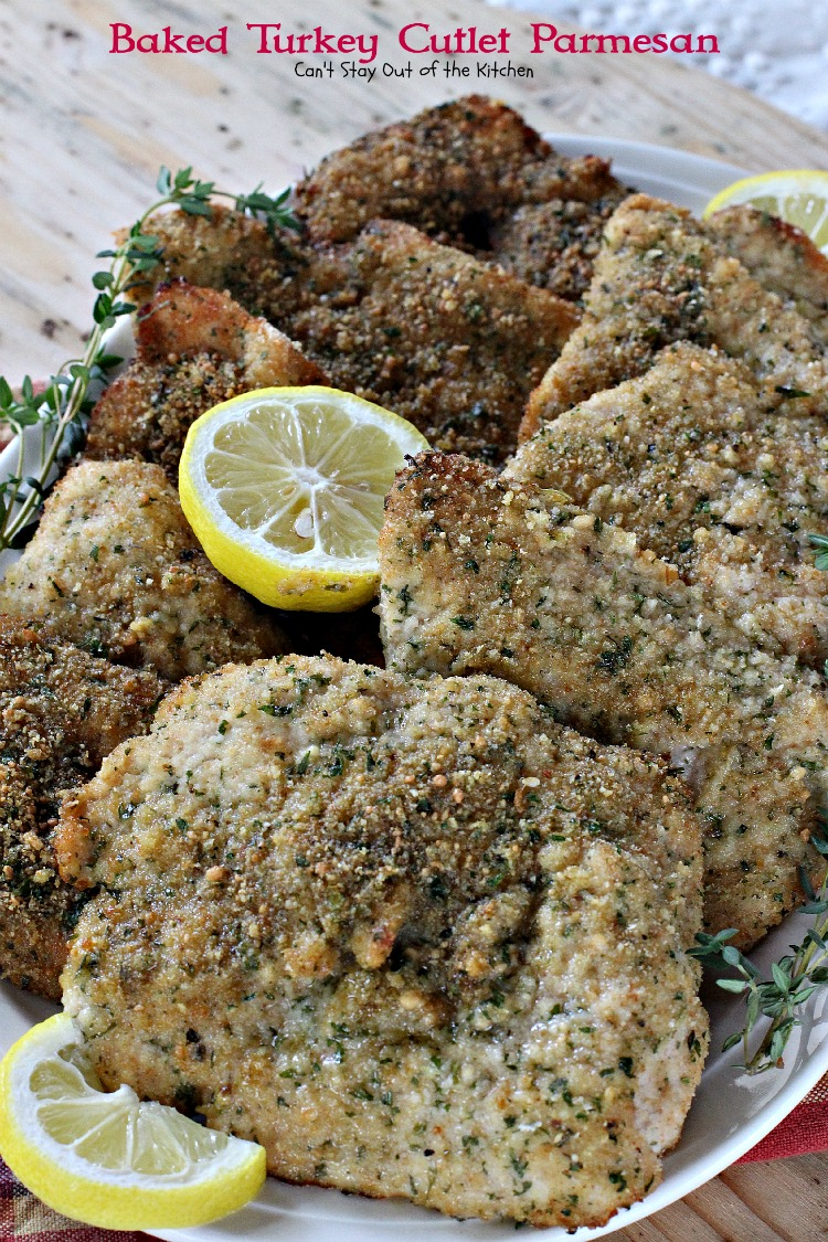 Baked Turkey Cutlet Parmesan  Can't Stay Out Of The Kitchen  This Fabulous
