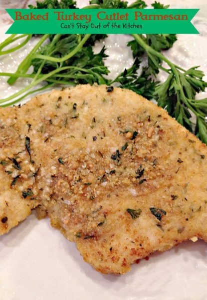 Baked Turkey Cutlet Parmesan | Can't Stay Out of the Kitchen | these fantastic #turkeycutlets are breaded with #Italian #breadcrumbs and #parmesancheese.#turkey