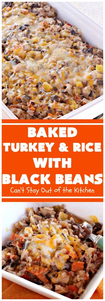 Baked Turkey and Rice with Black Beans | Can't Stay Out of the Kitchen
